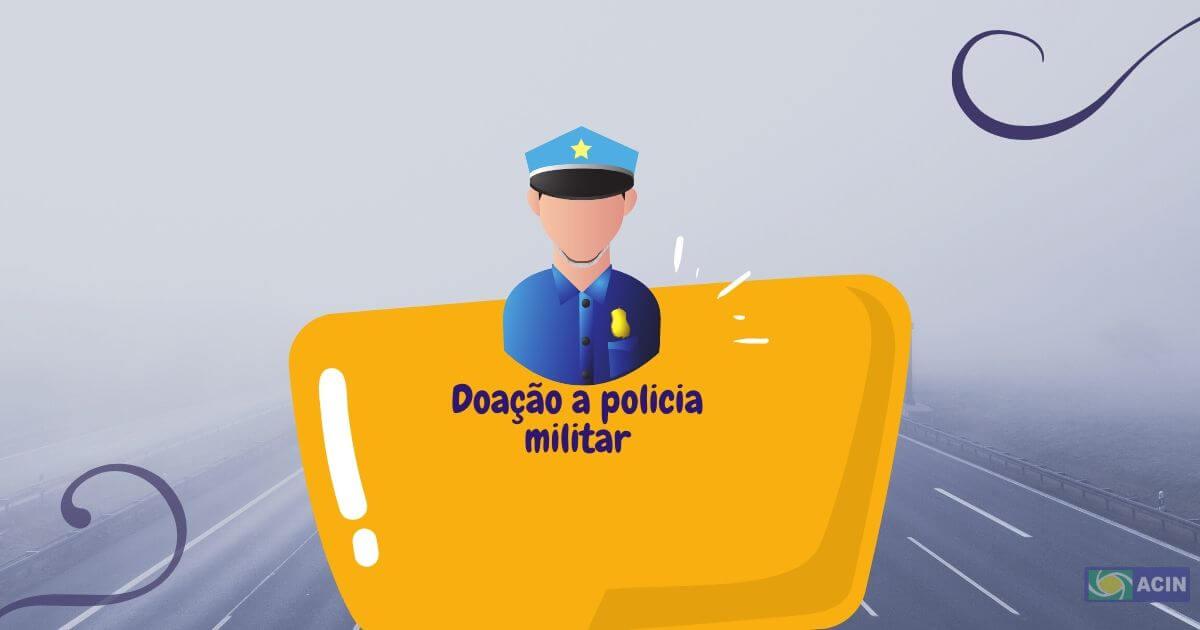 Acin mobiliza comerciantes e garante TV e ar-condicionado para a Polícia Militar